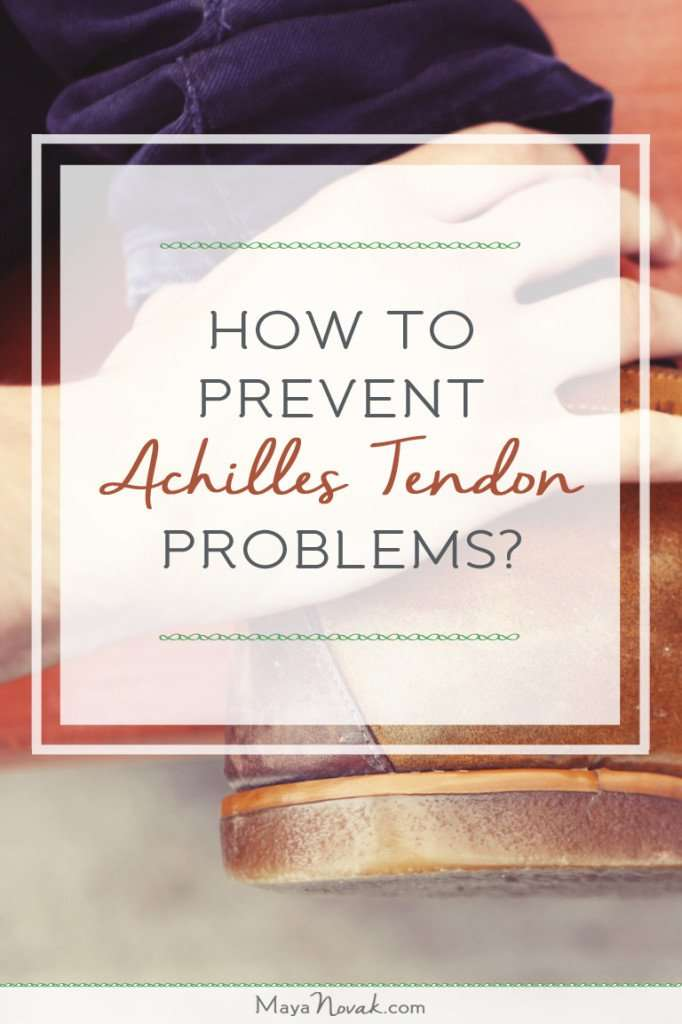 How To Prevent Achilles Tendon Problems