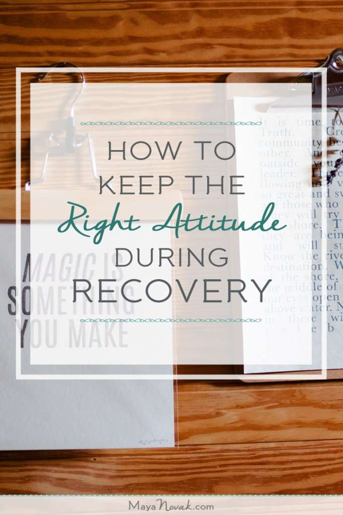 How to Keep The Right Attitude During Recovery