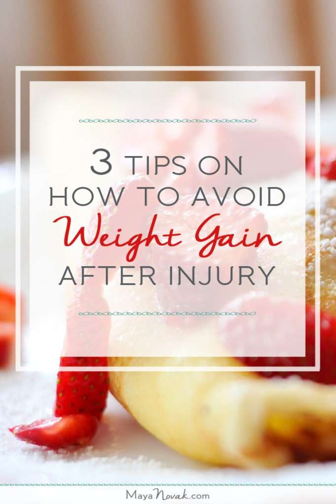 3 Tips on How to Avoid Weight Gain after Injury