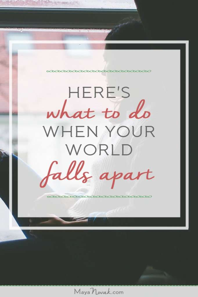 6 things you should do when your world falls apart