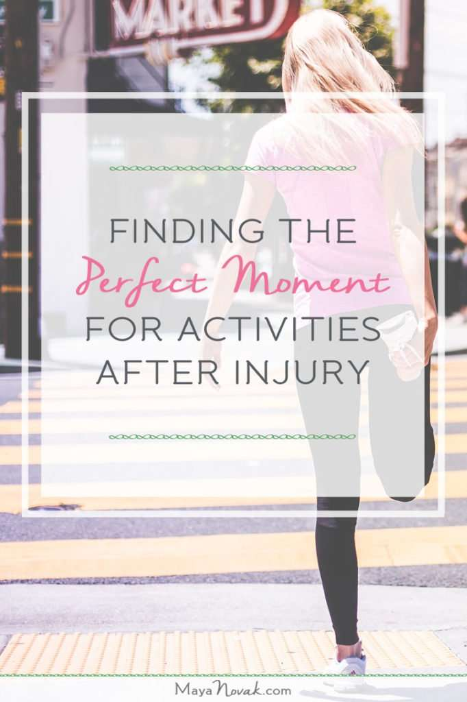 Finding The Perfect Moment For Activities After Injury